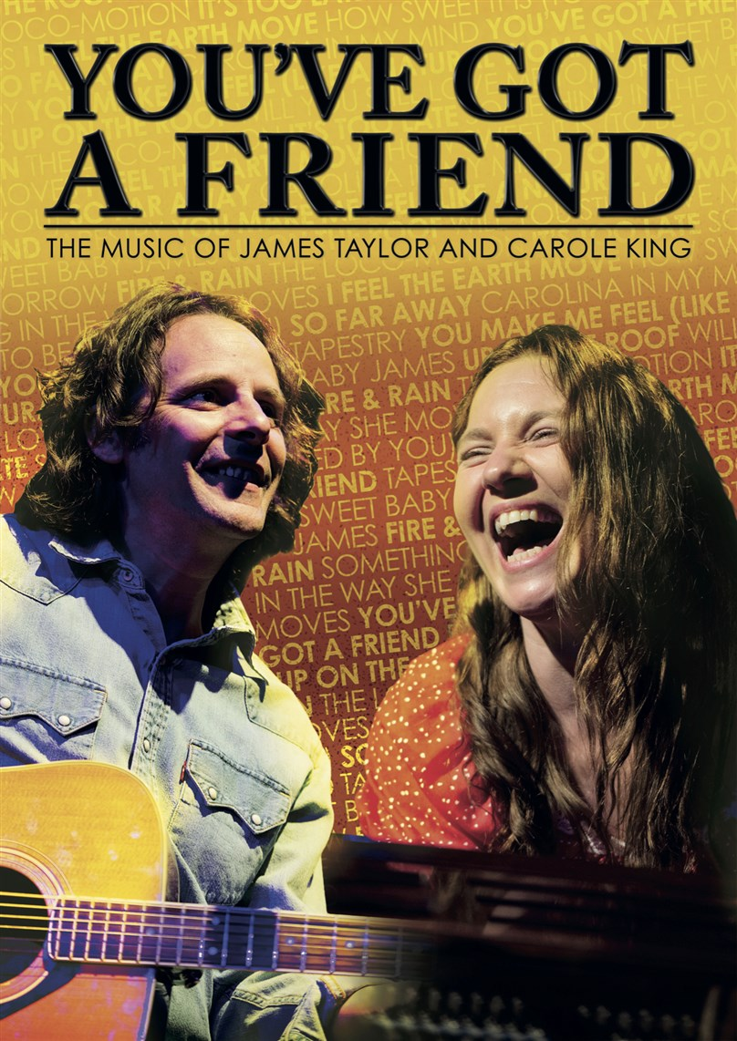 You've Got A Friend - The Music of James Taylor & Carole King