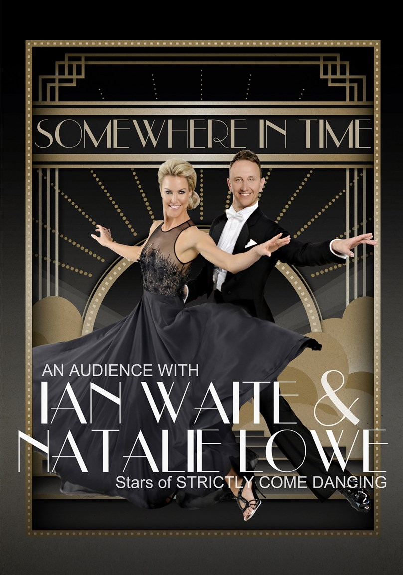 An Audience with Ian Waite & Natalie Lowe: 'Somewhere in Time' *ONLY SINGLE SEATS REMAINING*