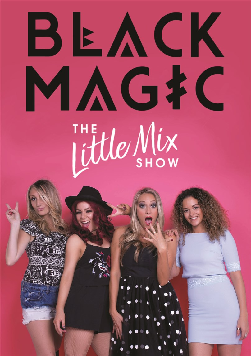Black Magic The Little Mix Show Playhouse Whitely Bay