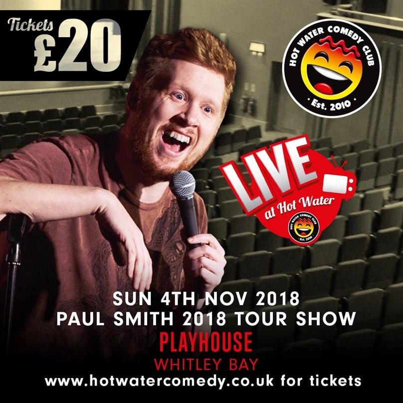 Hot Water Comedy Presents Paul Smith: Hiya Mate