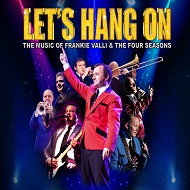 Lets Hang On <p> The Music Of Frankie Valli & The Four Seasons
