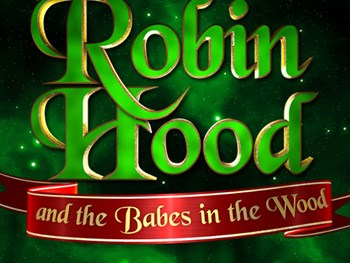 Robin Hood & The Babes in the Wood.