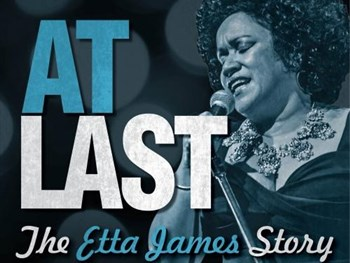 At Last - The Etta James Story - On Sale Friday 8th December @ 9am!