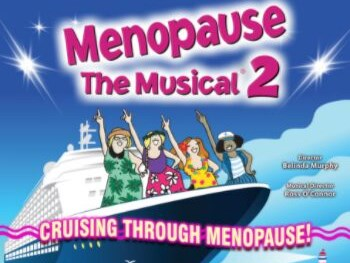 Menopause The Musical Returns With Hysterical Sequel In 2020